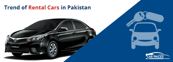 Trend of rental cars in Pakistan